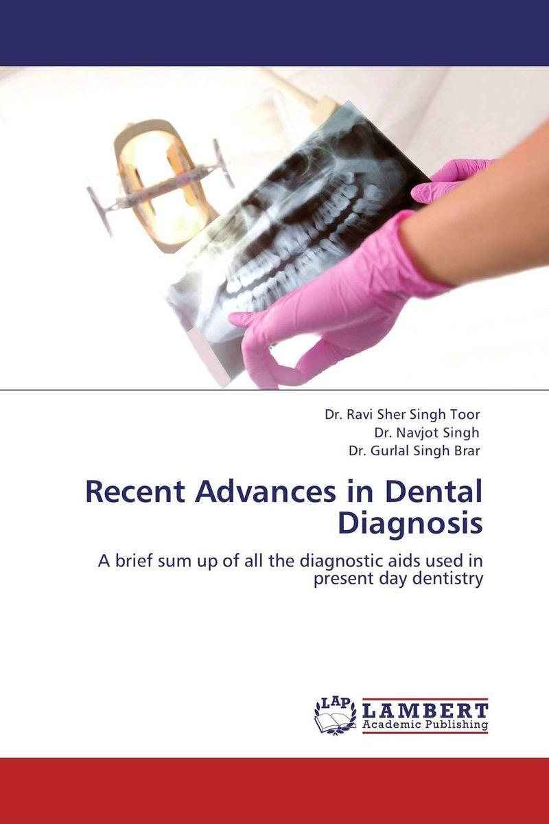 Recent Advances in Dental Diagnosis gazal bagri vineet inder singh khinda and shiminder kallar recent advances in caries prevention and immunization