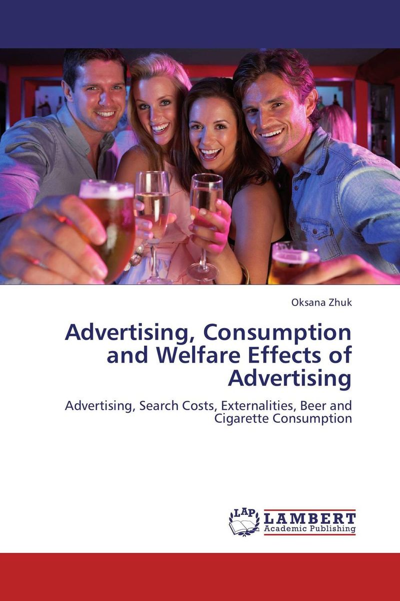 Advertising, Consumption and Welfare Effects of Advertising oksana zhuk advertising consumption and welfare effects of advertising
