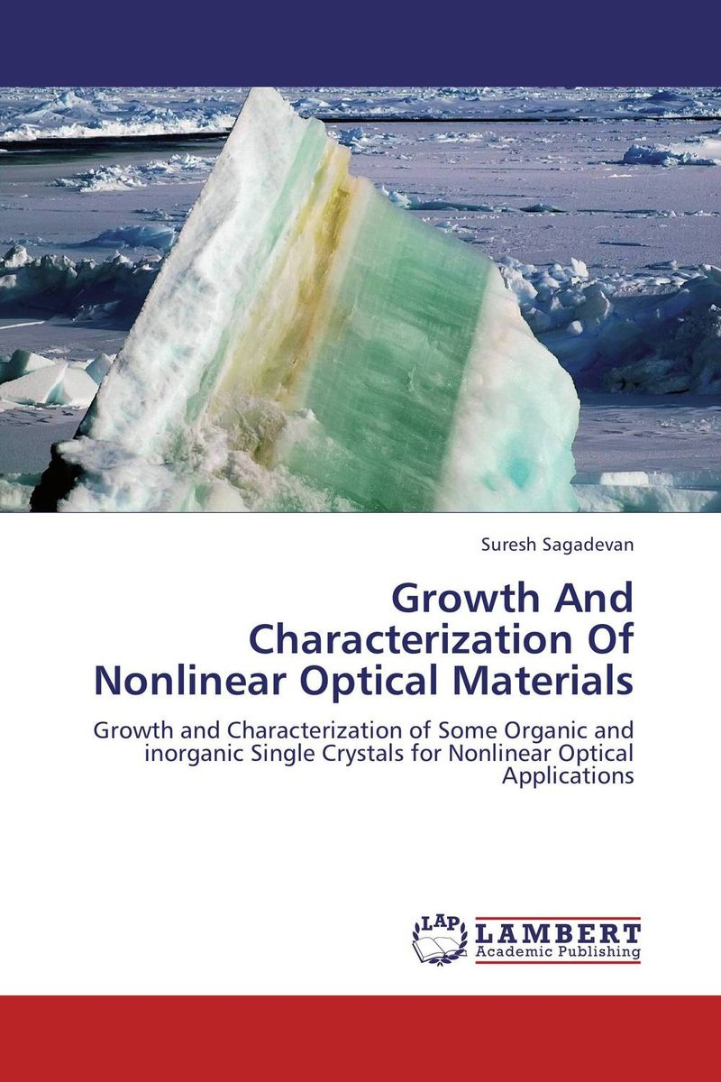 Growth  And  Characterization Of Nonlinear  Optical Materials growth and characterization of certain benzoate and sulfonate crystals
