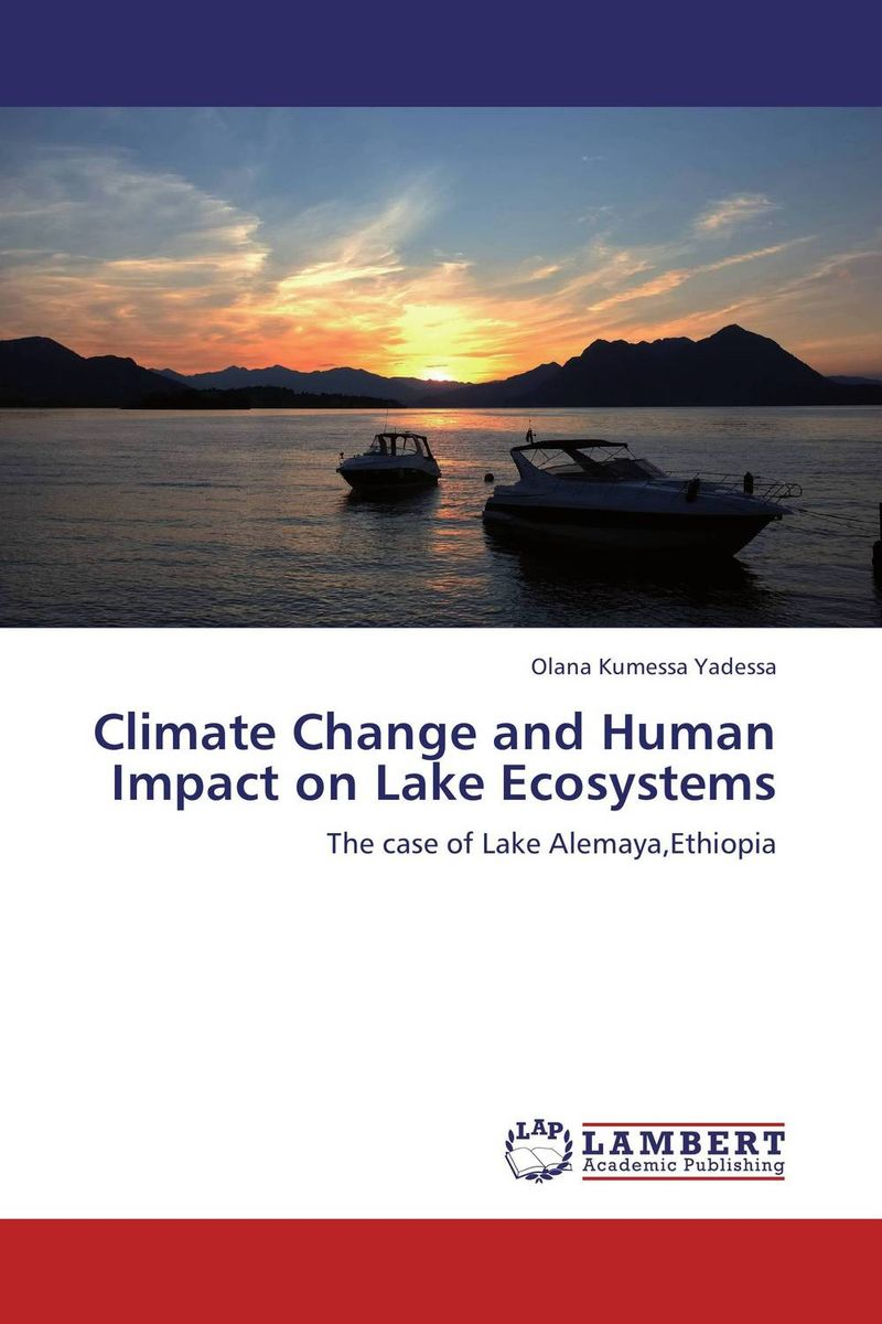 Climate Change and Human Impact on Lake Ecosystems the lake