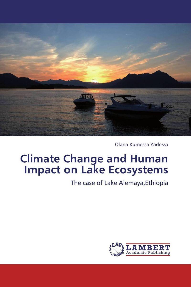 Climate Change and Human Impact on Lake Ecosystems demelash wondimagegnehu goshime and kassa tadele mengistu climate change impact on reservoir operation