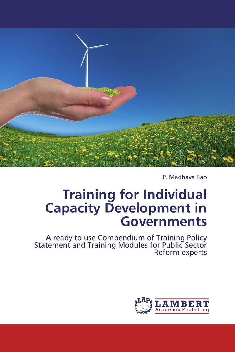 Training for Individual Capacity Development in Governments elaine biech training and development for dummies