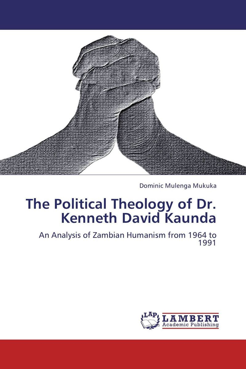 The Political Theology of Dr. Kenneth David Kaunda sola scriptura benedict xvi s theology of the word of god