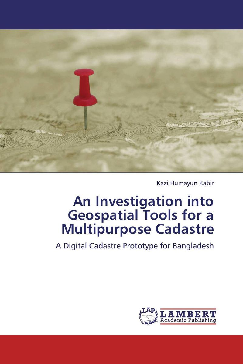 An Investigation into Geospatial Tools for a Multipurpose Cadastre