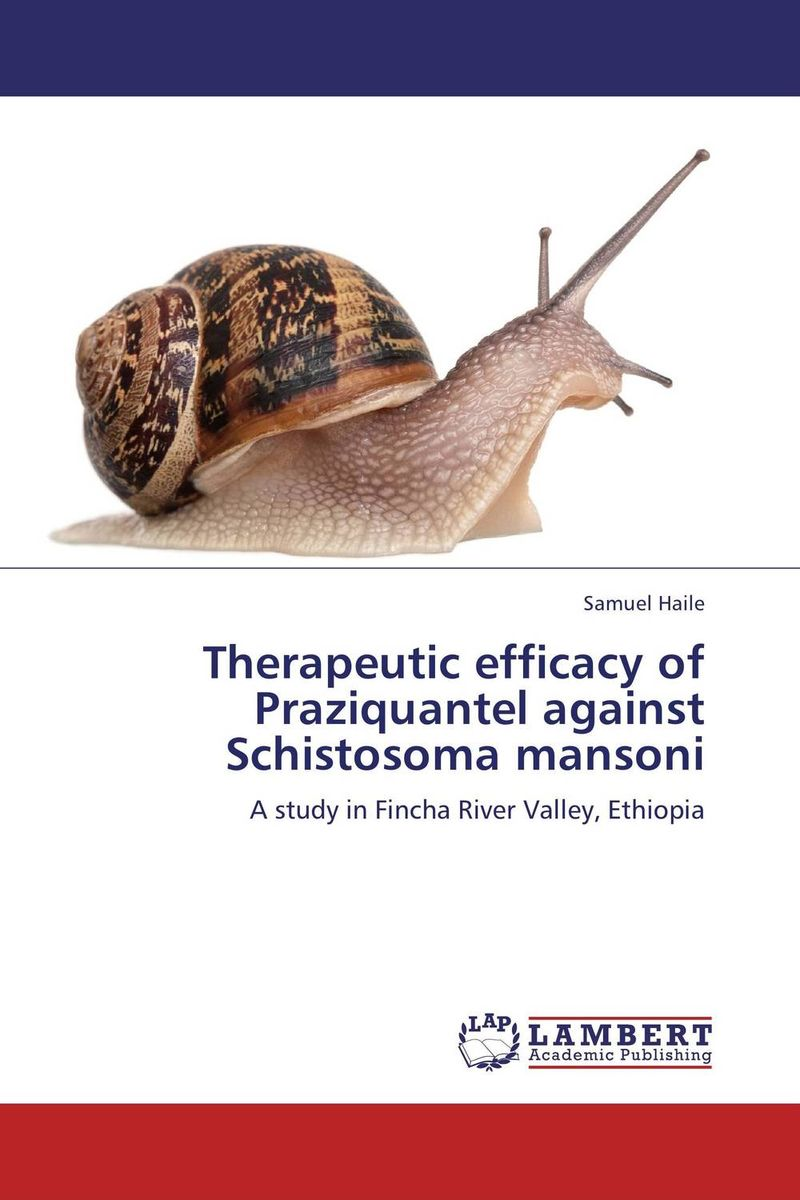 Therapeutic efficacy of Praziquantel against Schistosoma mansoni getachew alebie epidemiological study on schistosoma mansoni infection