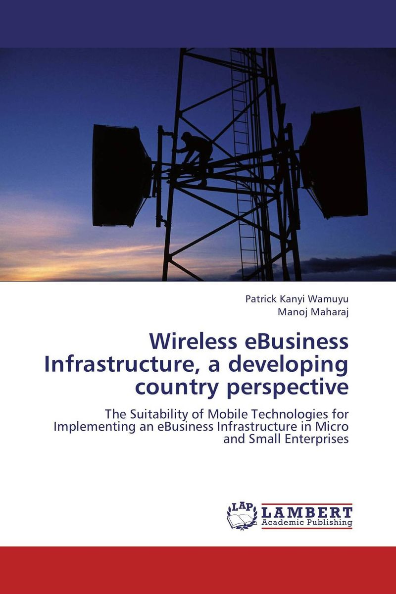 Wireless eBusiness Infrastructure, a developing country perspective david parmenter key performance indicators developing implementing and using winning kpis