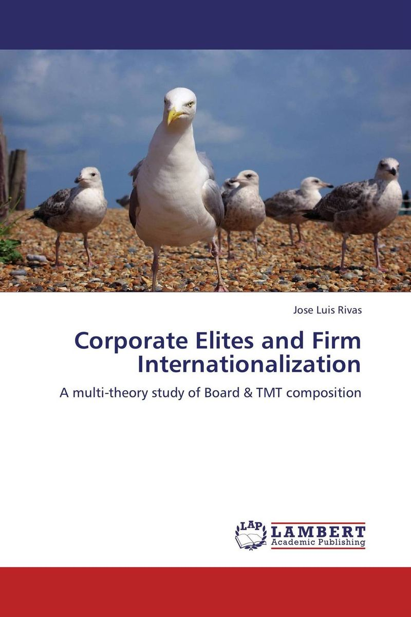 Corporate Elites and Firm Internationalization corporate governance and firm value