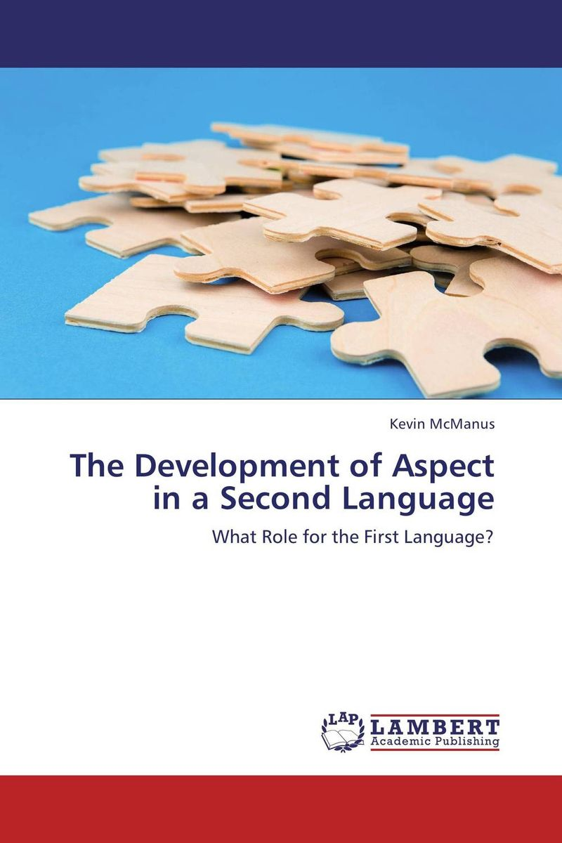 The Development of Aspect in a Second Language a study on english language proficiency of efl learners in bangladesh