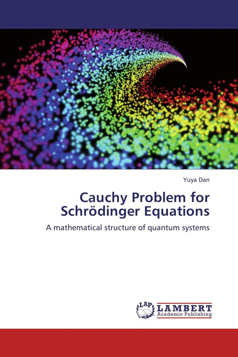 Cauchy Problem for Schrodinger Equations frederic flach the great equations – breakthroughs in science from pythagoras to heisenberg