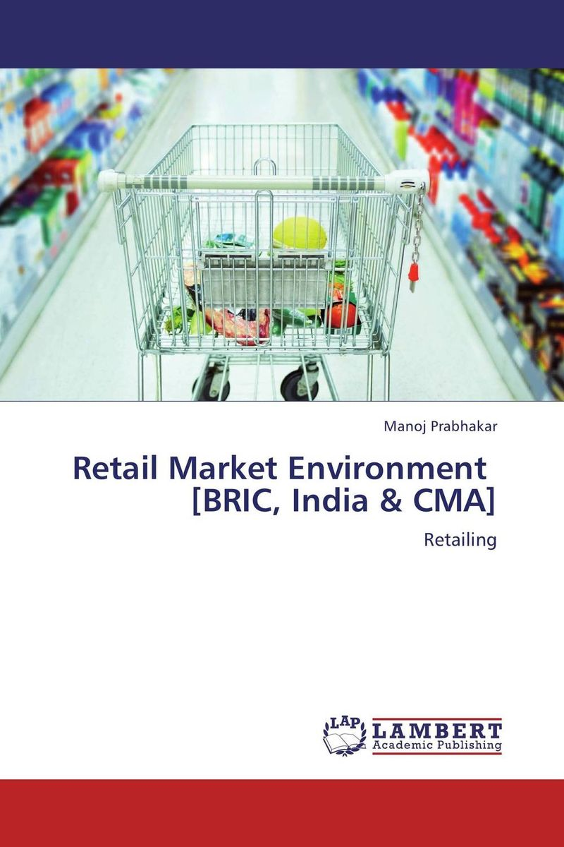 купить Retail Market Environment   [BRIC, India & CMA] недорого