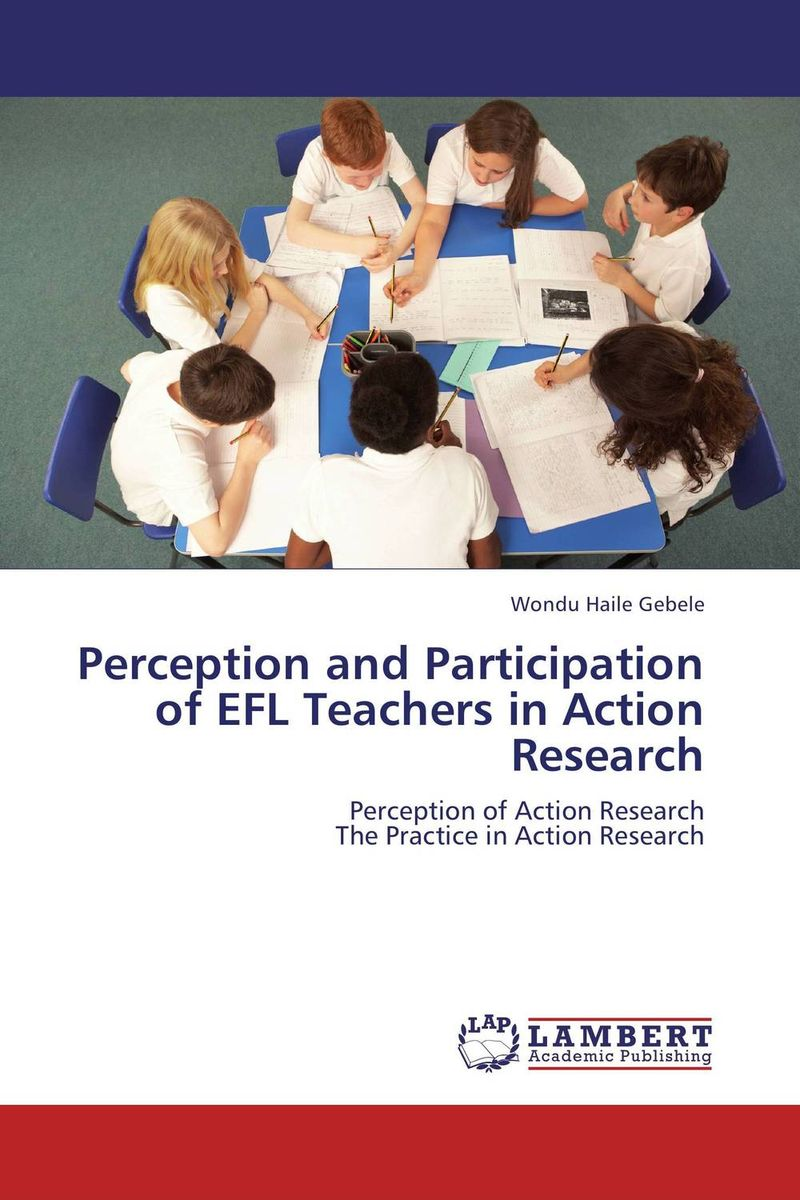 Perception and Participation of EFL Teachers in Action Research silence in foreign language learning