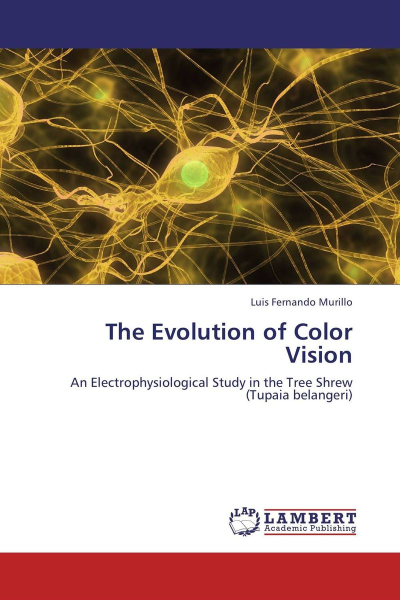 The Evolution of Color Vision the evolution of color vision