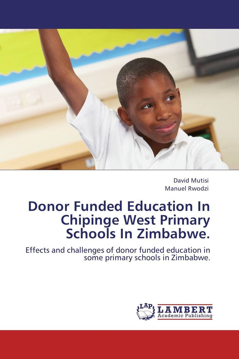 Donor Funded Education In Chipinge West Primary Schools In Zimbabwe. george lucas education nation six leading edges of innovation in our schools