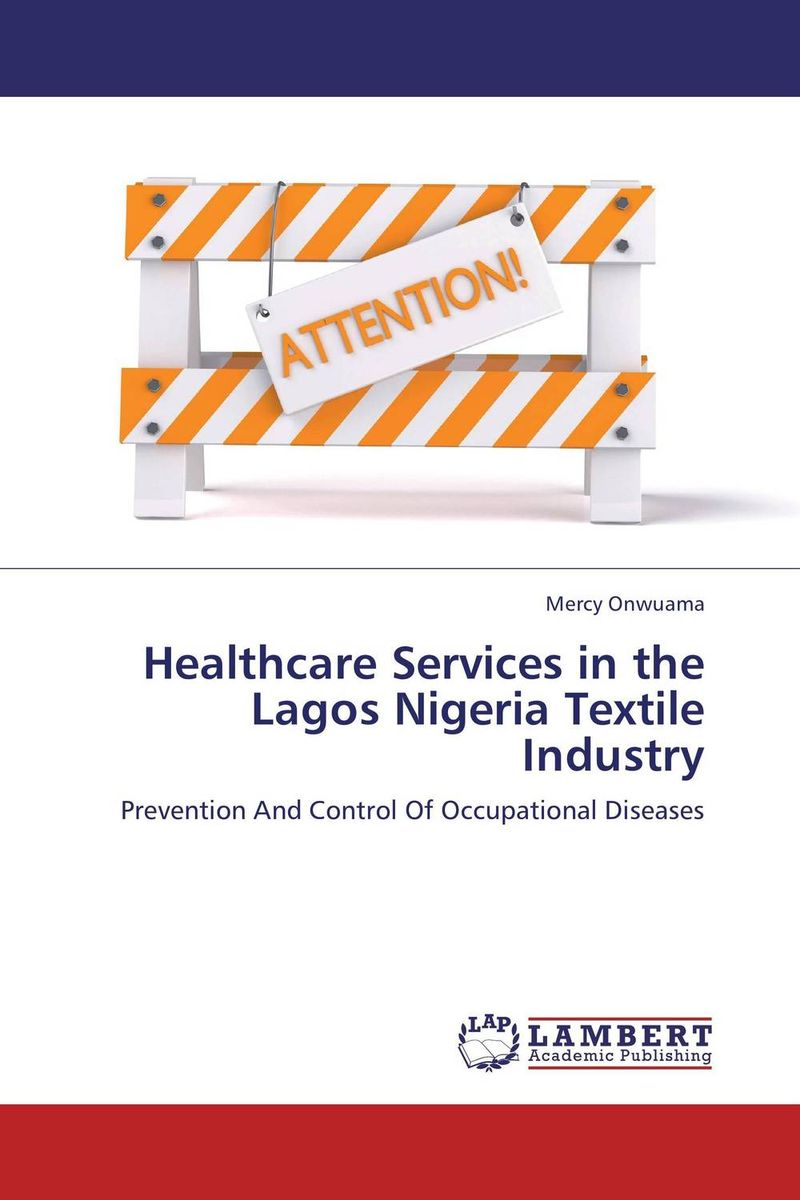 купить Healthcare Services in the Lagos Nigeria Textile Industry по цене 7466 рублей
