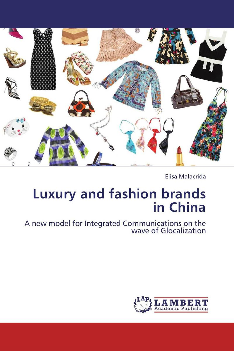 Luxury and fashion brands in China n giusti diffuse entrepreneurship and the very heart of made in italy for fashion and luxury goods