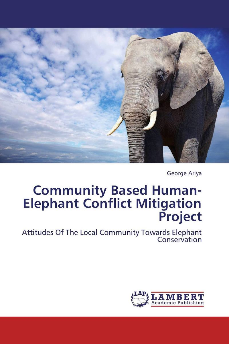Community Based Human-Elephant Conflict Mitigation Project human elephant conflict mitigation initiatives
