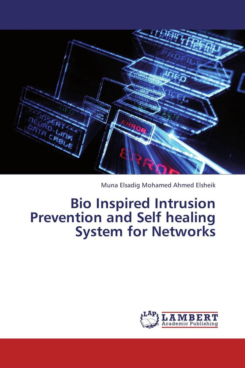Bio Inspired Intrusion Prevention and Self healing System for Networks smart meter networks intrusion detection system by design