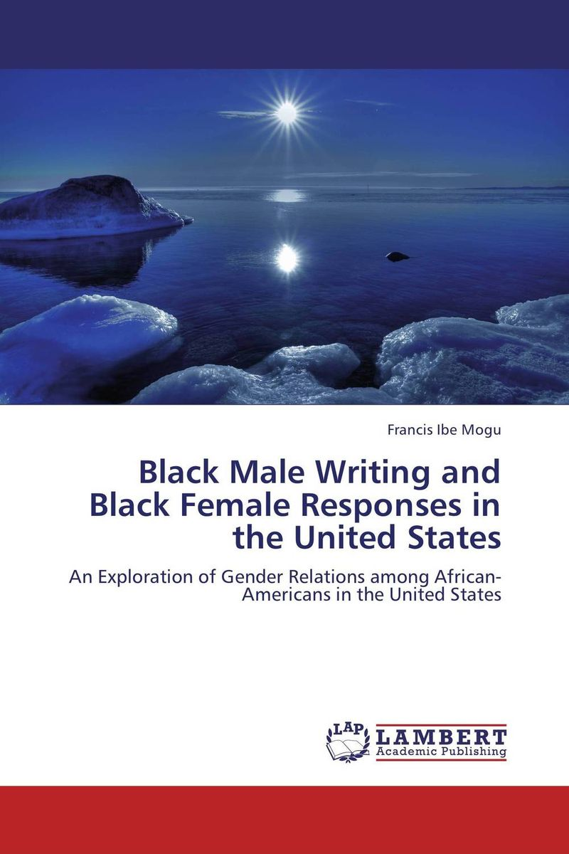 Black Male Writing and Black Female Responses in the United States