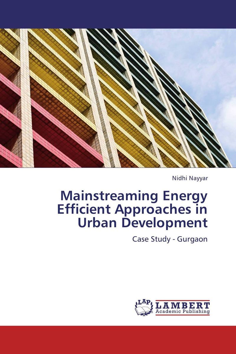 Mainstreaming Energy Efficient Approaches in Urban Development bim based energy efficiency evaluation of modern buildings
