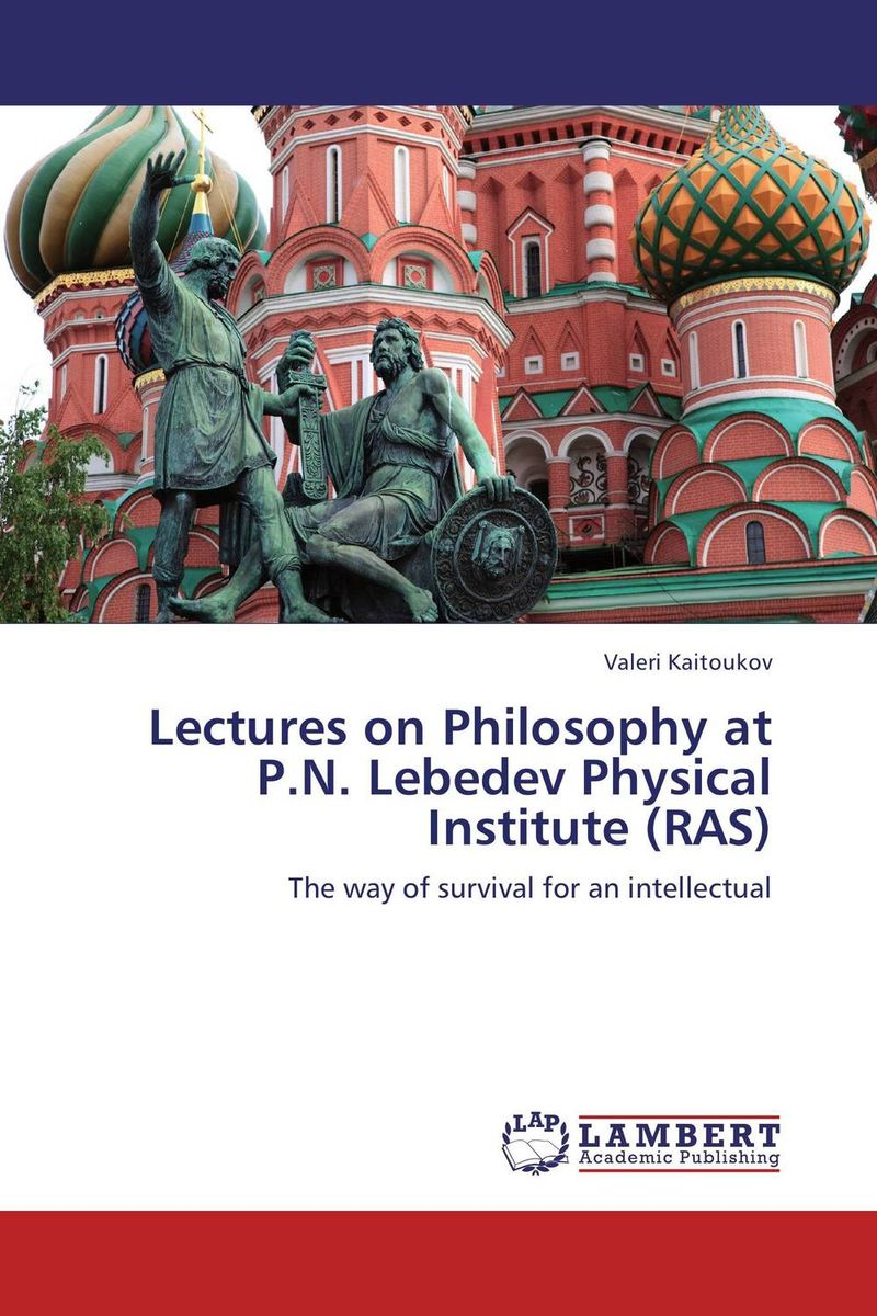 Lectures on Philosophy at P.N. Lebedev Physical Institute (RAS) lectures on the heart sutra master q s lectures on buddhist sutra language chinese