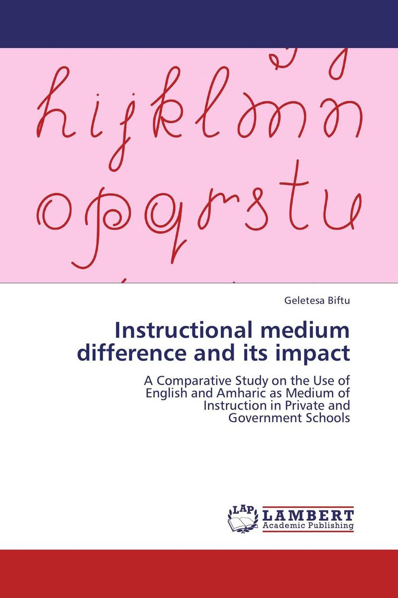 Instructional medium difference and its impact the use of instructional materials in the pedagogy of english