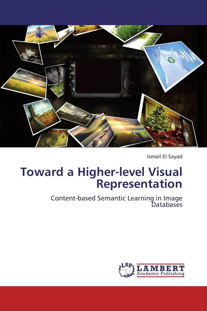 Toward a Higher-level Visual Representation new approaches for image retrieval