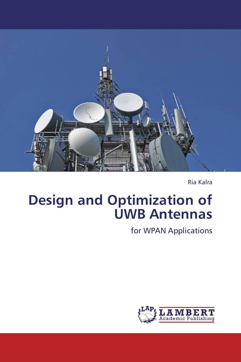 Design and Optimization of UWB Antennas ultra wideband communications systems structure and design