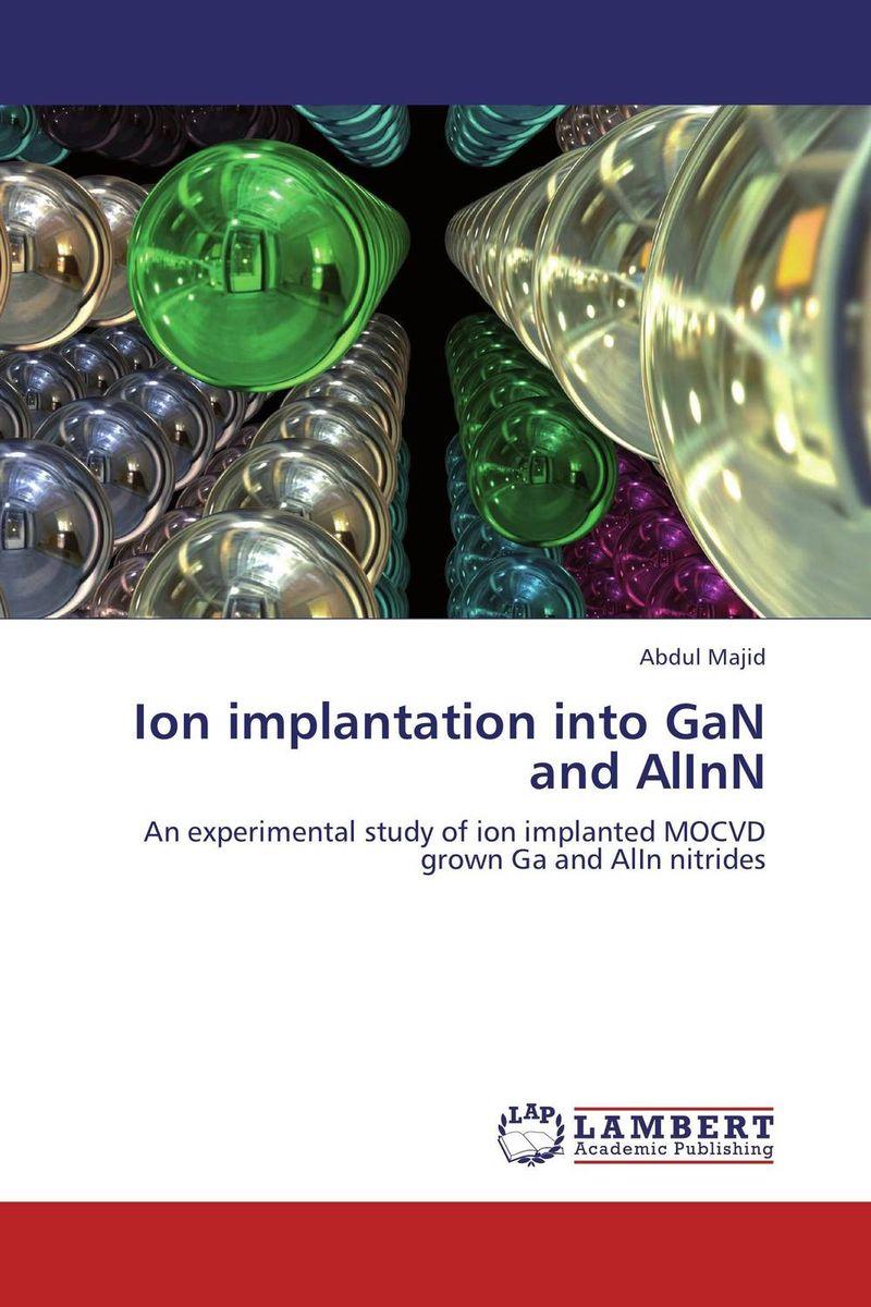Ion implantation into GaN and AlInN anil kumar ion implantation effect on hydrogen permeation