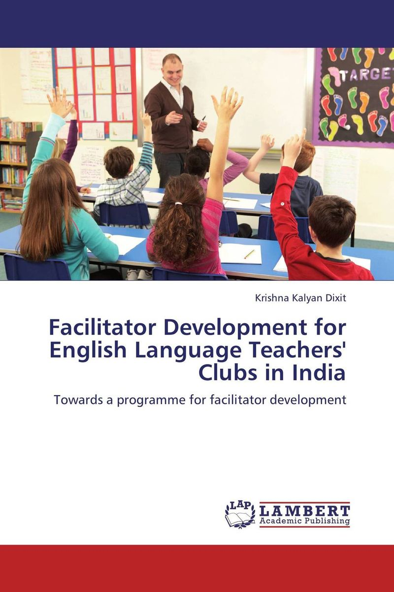 Facilitator Development for English Language Teachers' Clubs in India rise and spread of english in india