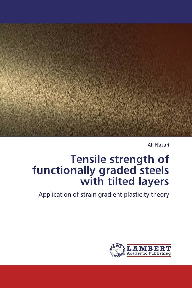 Tensile strength of functionally graded steels with tilted layers the destruction of tilted arc – documents