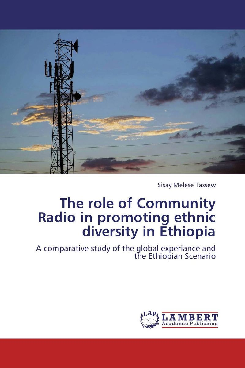 The role of Community Radio in promoting ethnic diversity in Ethiopia role of school leadership in promoting moral integrity among students