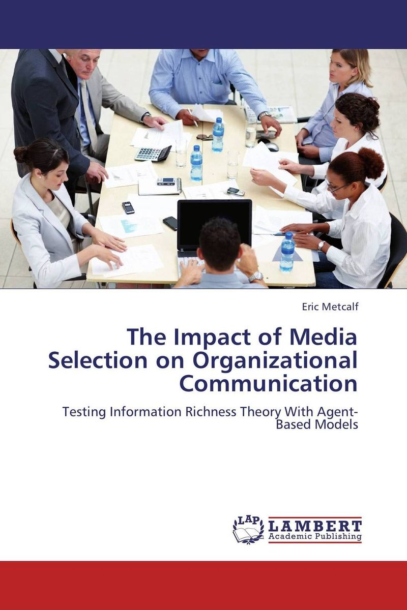 The Impact of Media Selection on Organizational Communication the theory of industrial organization