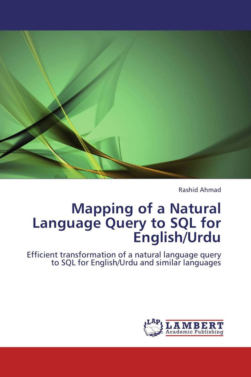 Mapping of a Natural Language Query to SQL for English/Urdu sana shahzadi beenish fatima and muhammad kamran urdu t9 and word prediction messaging system for android