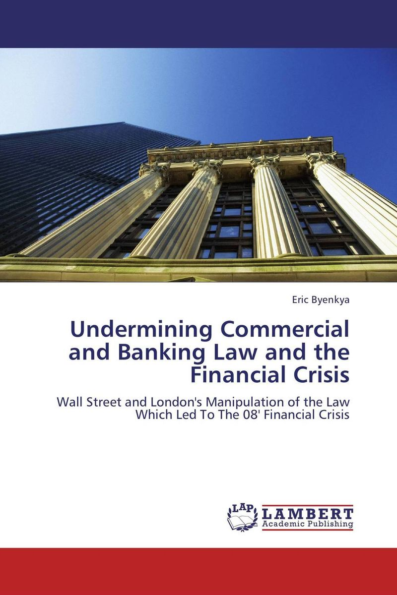 Undermining Commercial and Banking Law and the Financial Crisis the prevalence causes and effects of in law conflicts in zimbabwe