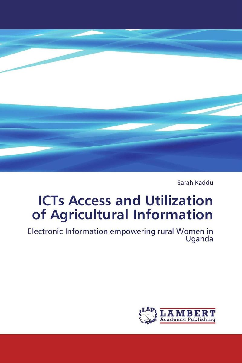 ICTs Access and Utilization of Agricultural Information cold storage accessibility and agricultural production by smallholders