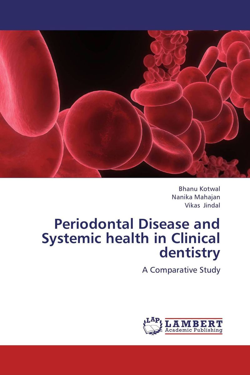 Periodontal Disease and Systemic health in Clinical dentistry karanprakash singh ramanpreet kaur bhullar and sumit kochhar forensic dentistry teeth and their secrets