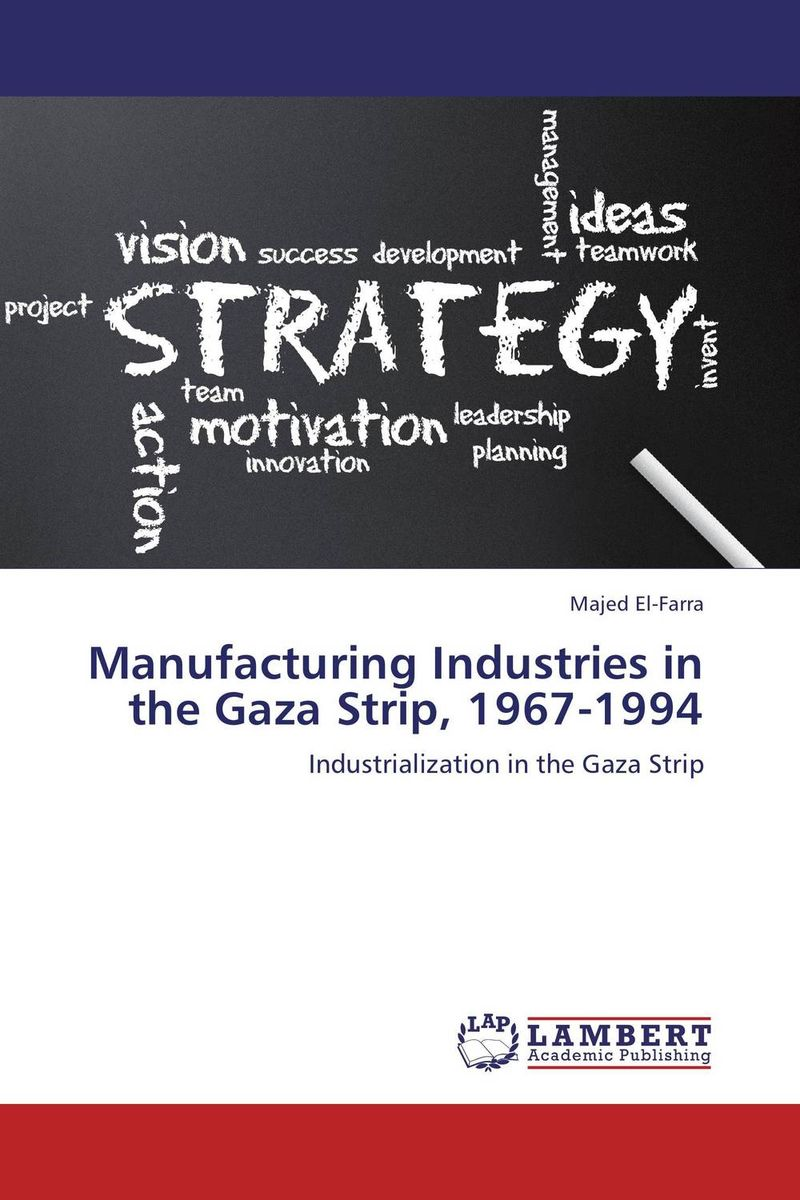 Manufacturing Industries in the Gaza Strip, 1967-1994 eia a tool to support sustainable development in gaza strip palestine