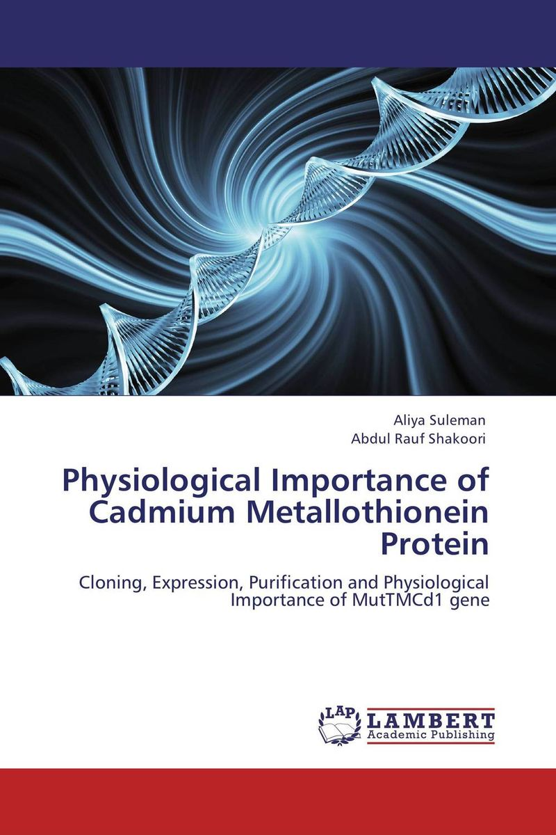 Physiological Importance of Cadmium Metallothionein Protein the effect of stress factors on gene expression in higher plants
