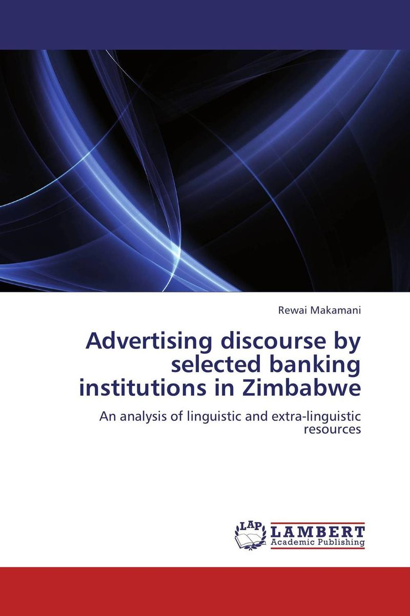 Advertising discourse by selected banking institutions in Zimbabwe sociobiogenetic linguistics
