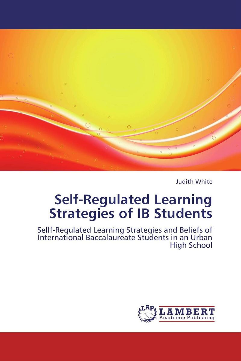 Self-Regulated Learning Strategies of IB Students martinez