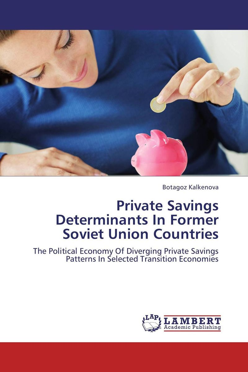 Фото Private Savings Determinants In Former Soviet Union Countries business and ethics in a country with political socio economic crisis