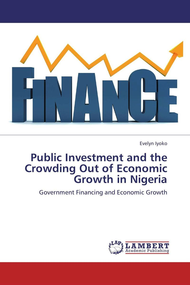 Public Investment and the Crowding Out of Economic Growth in Nigeria купить
