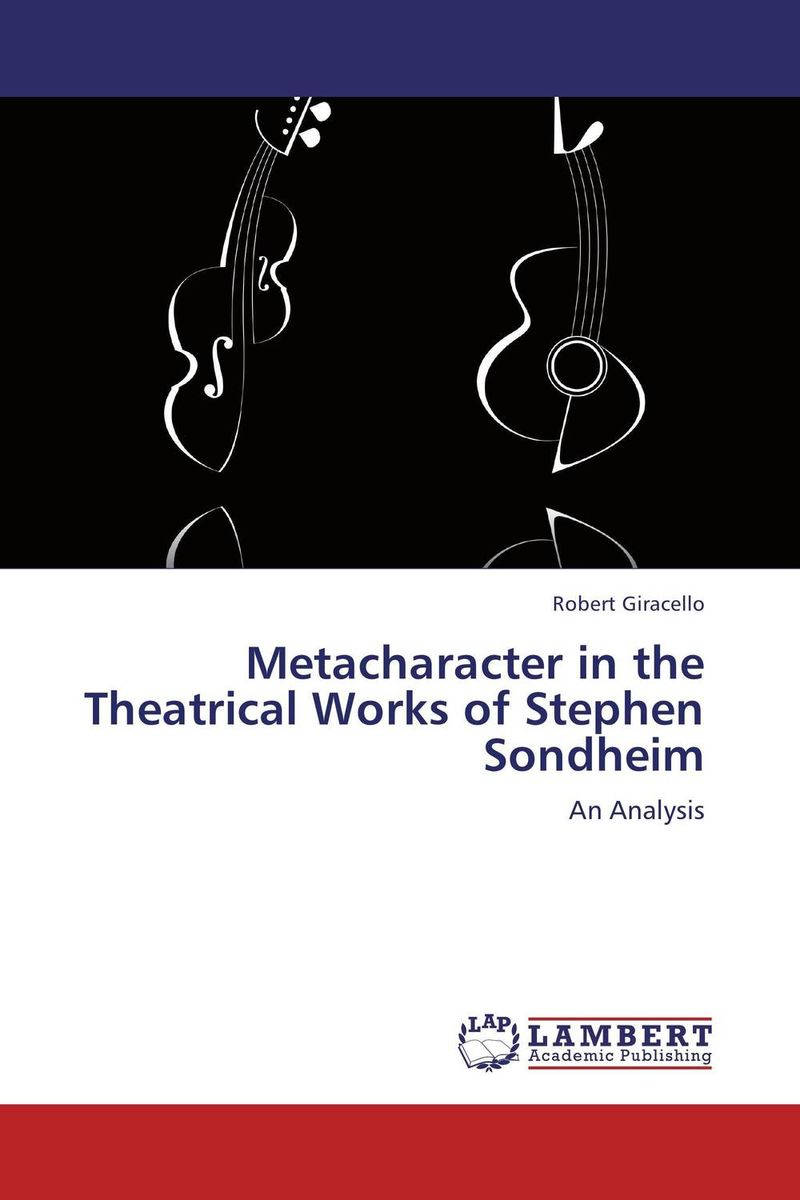 Metacharacter in the Theatrical Works of Stephen Sondheim