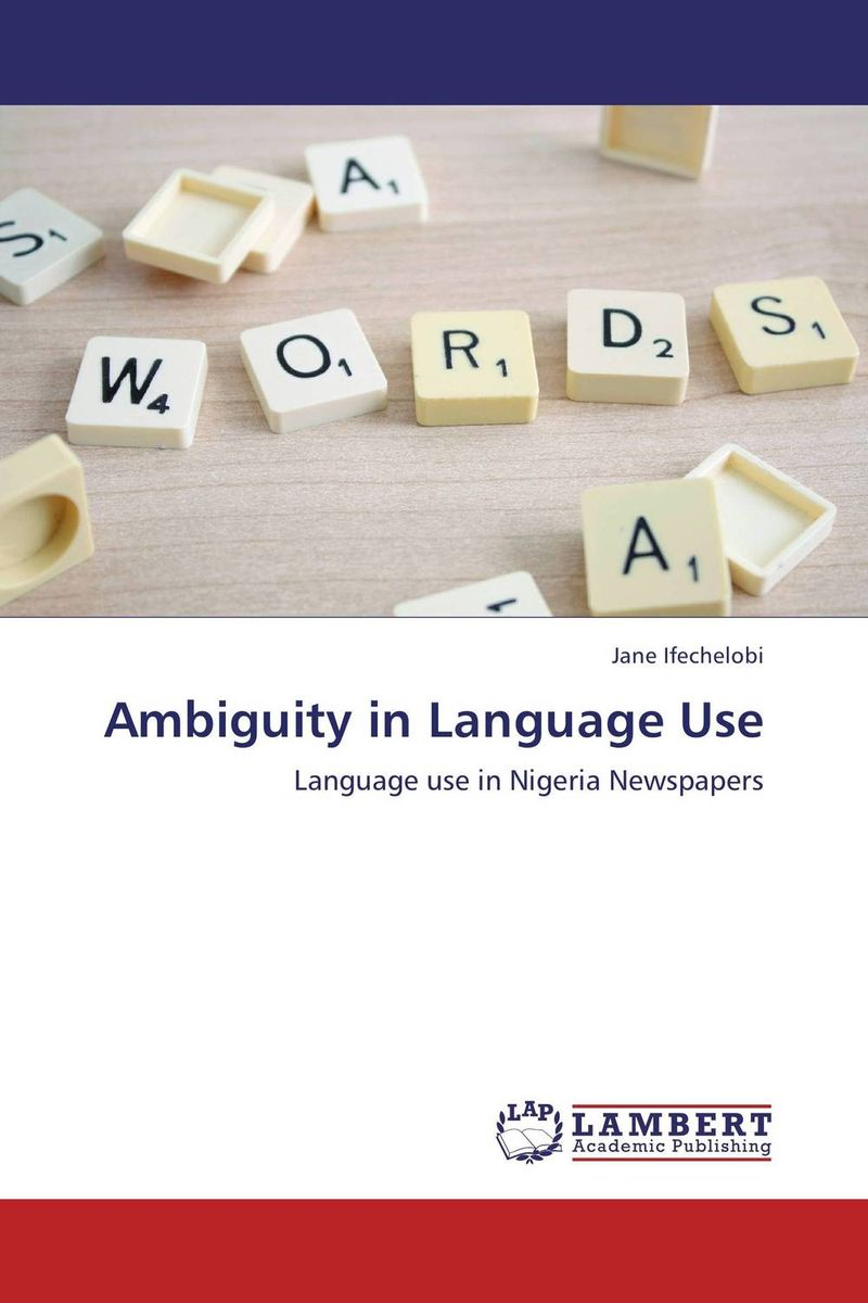 Ambiguity in Language Use ways of meaning – an introduction to a philosophy of language