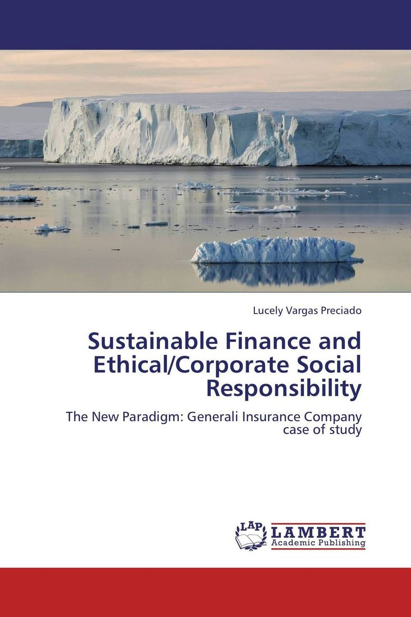 Sustainable Finance and Ethical/Corporate Social Responsibility paul asquith lessons in corporate finance a case studies approach to financial tools financial policies and valuation