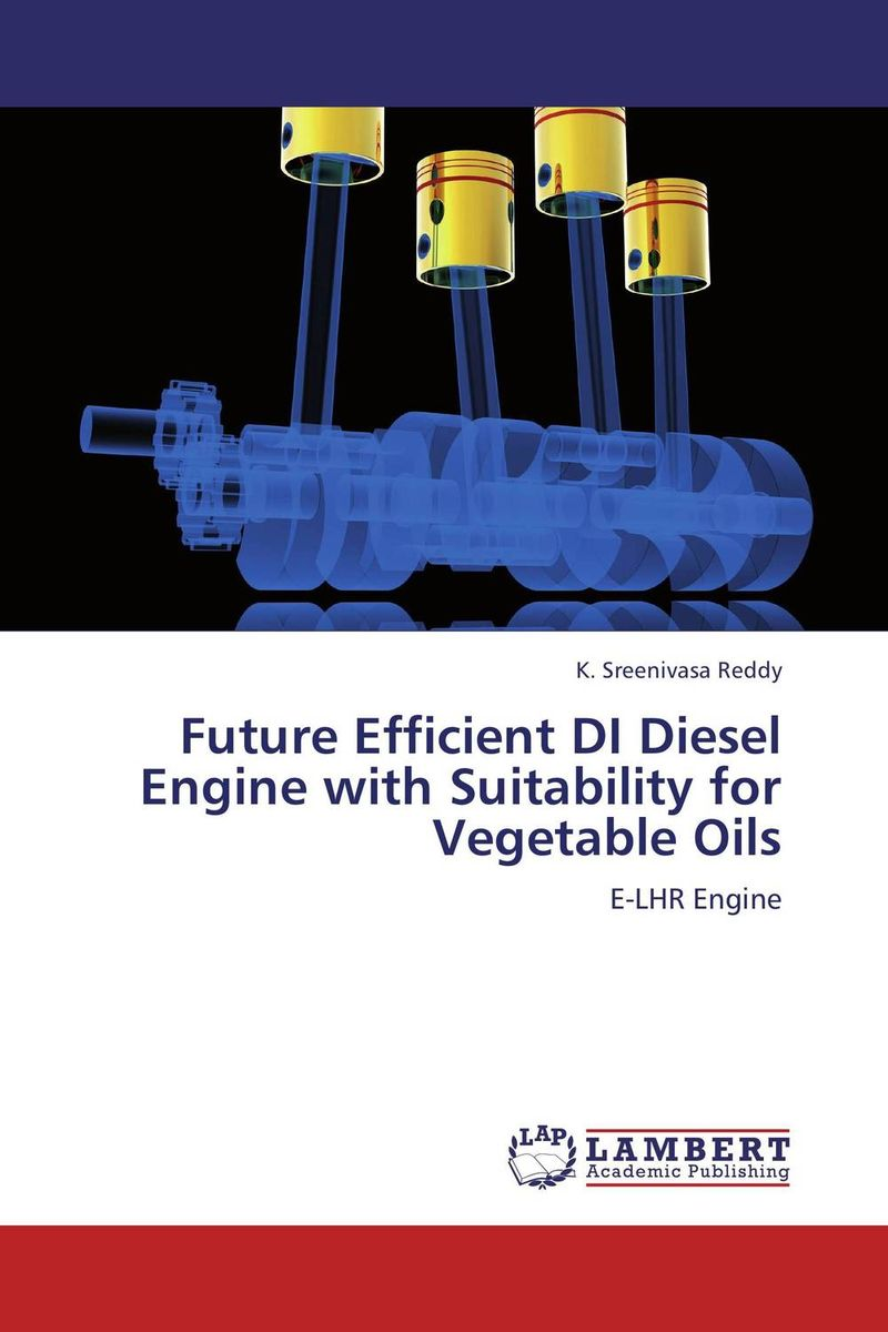 Future Efficient DI Diesel Engine with Suitability for Vegetable Oils a study on vcr diesel engine with preheated cottonseed methyl ester