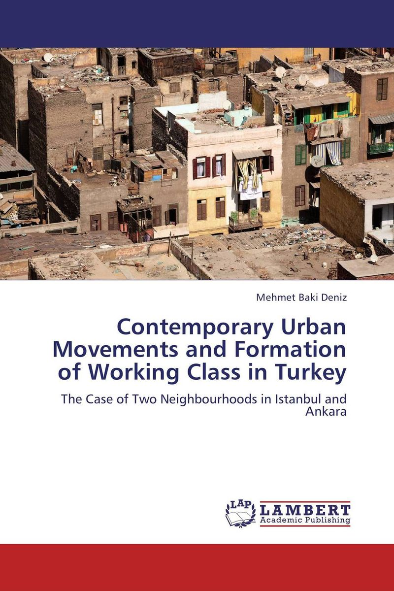 Contemporary Urban Movements and Formation of Working Class in Turkey the pattern and process of urban social exclusion in istanbul