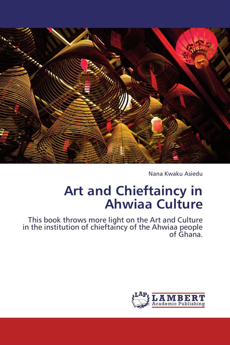 Art and Chieftaincy in Ahwiaa Culture duncan bruce the dream cafe lessons in the art of radical innovation