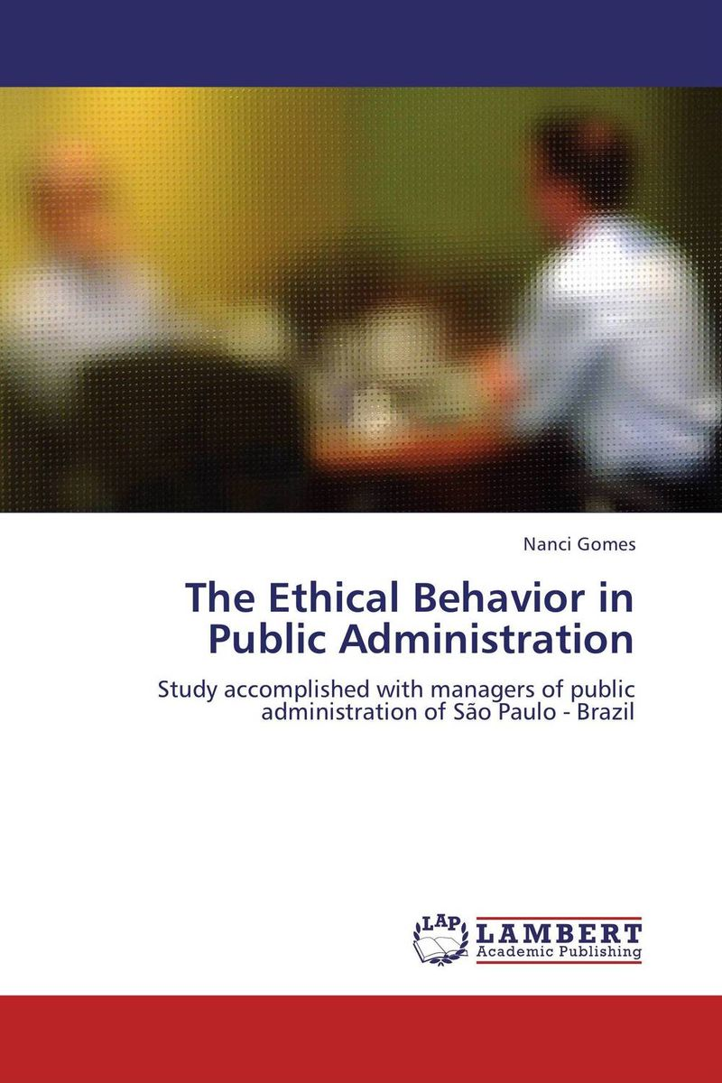The Ethical Behavior in Public Administration administration of public health institutions