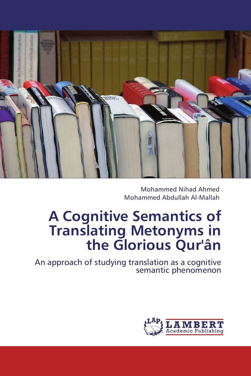 A Cognitive Semantics of Translating Metonyms in the Glorious Qur'an the translation of figurative language